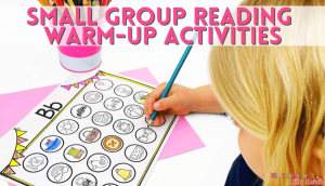Ideas for small group reading warm-up activities to help with the transition time when changing groups